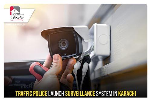 Traffic police launch surveillance system in Karachi