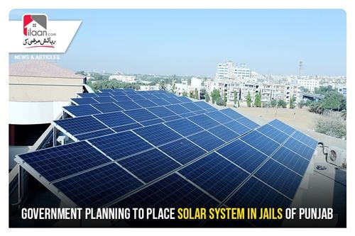 Government planning to place solar system in jails of Punjab