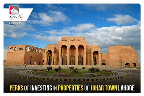 Perks of investing in Properties of Johar Town Lahore
