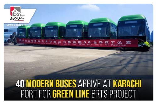 40 modern buses arrive at Karachi Port for Green Line BRTS project