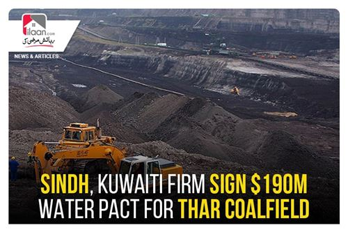 Sindh, Kuwaiti firm sign $190m water pact for Thar coalfield