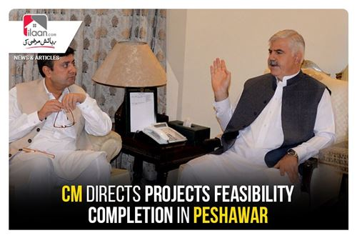CM directs projects feasibility completion in Peshawar