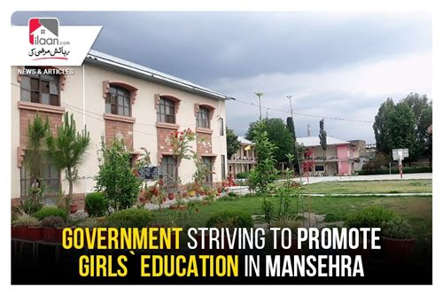 Government striving to promote girls` education in Mansehra