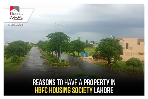 Reasons to have a Property in HBFC Housing Society Lahore