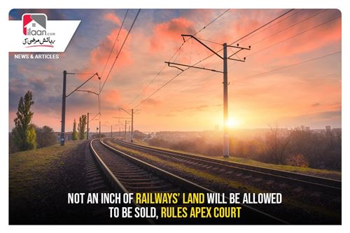 Not an inch of railways' land will be allowed to be sold, rules Apex Court