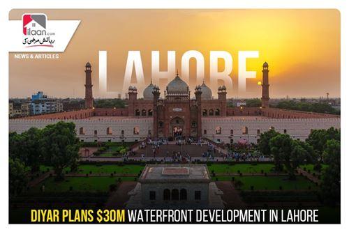 Diyar plans $30m waterfront development in Lahore