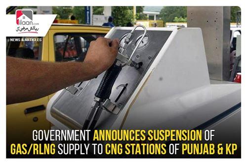 Government announces suspension of gas/RLNG supply to CNG stations of Punjab & KP