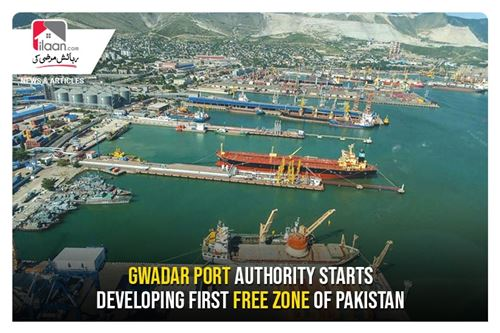 Gwadar Port Authority starts developing first Free Zone of Pakistan