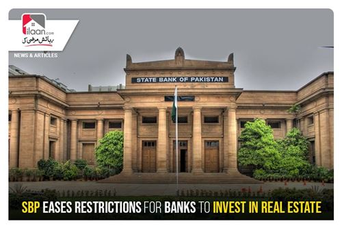 SBP eases restrictions for banks to invest in real estate