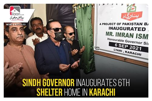 Sindh Governor inaugurates 6th shelter home in Karachi