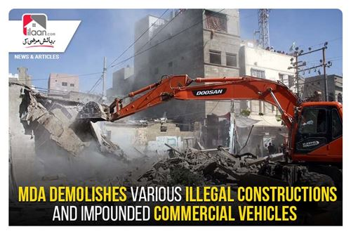 MDA demolishes various illegal constructions and impounded commercial vehicles