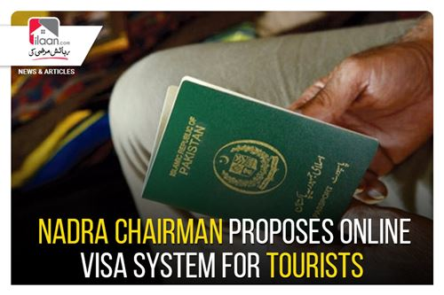 NADRA Chairman apprises about online visa system for tourists