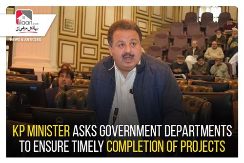 KP Minister asks government departments to ensure timely completion of projects
