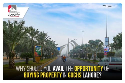 Why Should You Avail the Opportunity of Buying Property in GOCHS Lahore?