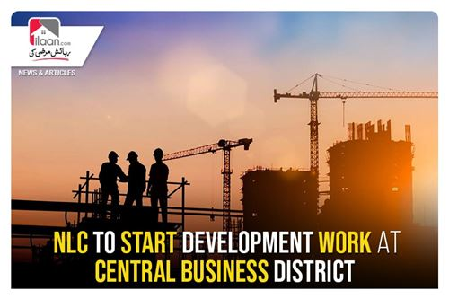 NLC to start development work at Central Business District