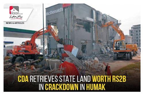 CDA retrieves state land worth Rs2b in crackdown in Humak