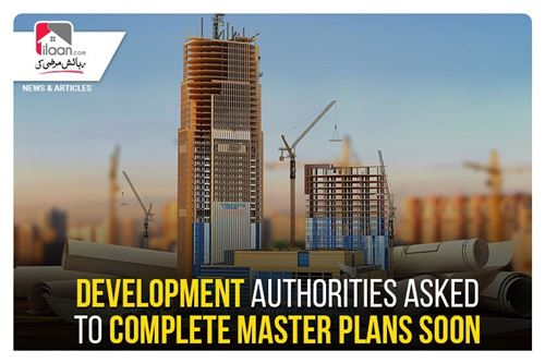 Development authorities asked to complete master plans soon