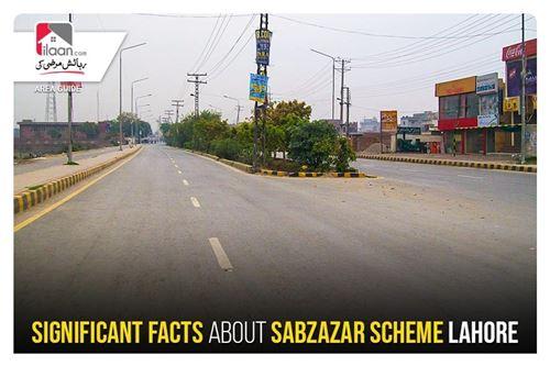 Significant facts about Sabzazar Scheme Lahore
