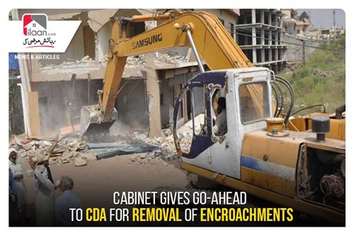 Cabinet gives go-ahead to CDA for removal of encroachments