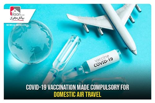 COVID-19 Vaccination made compulsory for Domestic Air Travel