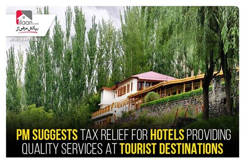PM suggests tax relief for hotels providing quality services at tourist destinations