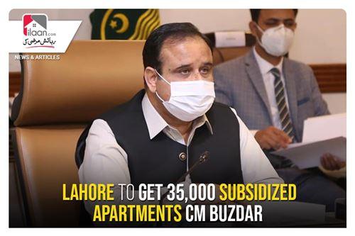 Lahore to get 35,000 subsidized apartments: CM Buzdar