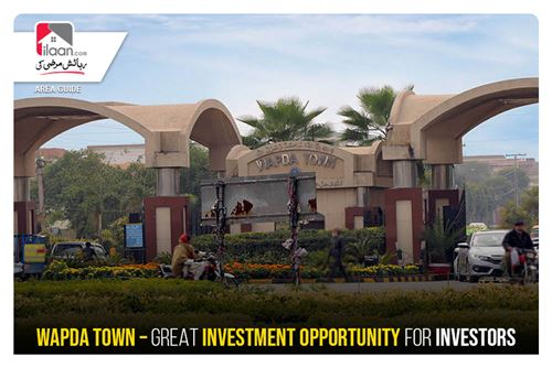 Wapda Town – Great Investment Opportunity for Investors