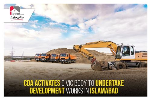 CDA activates civic body to undertake development works in Islamabad