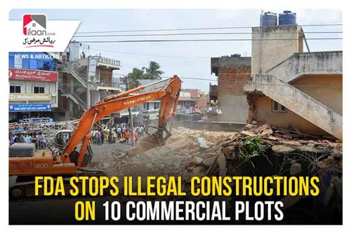 FDA stops illegal constructions on 10 commercial plots