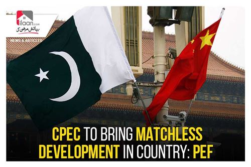 CPEC to bring matchless development in country: PEF