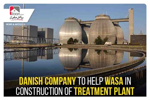 Danish company to help WASA in construction of treatment plant
