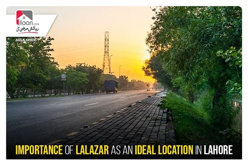 Importance of Lalazar as an ideal location in Lahore