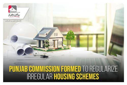 Punjab Commission formed to regularize irregular housing schemes