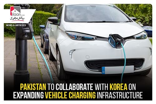 Pakistan to collaborate with Korea on expanding vehicle charging infrastructure