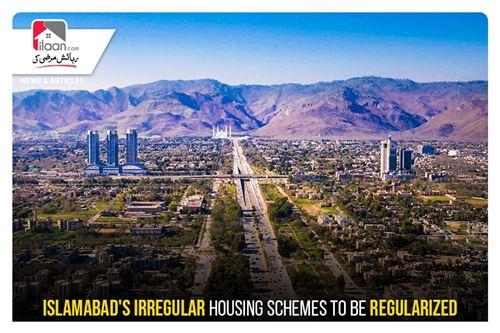 Islamabad's irregular housing schemes to be regularized
