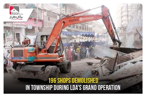 196 shops demolished in Township during LDA`s Grand Operation