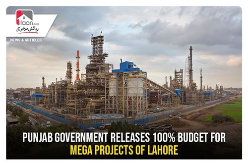 Punjab government releases 100% budget for mega projects of Lahore