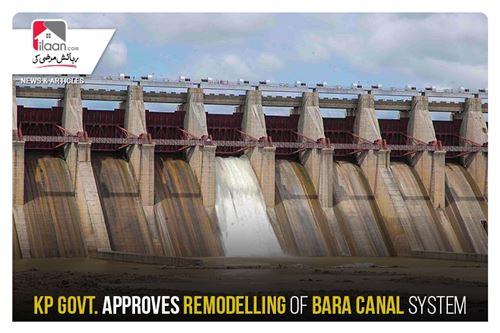 KP govt. approves remodeling of Bara canal system