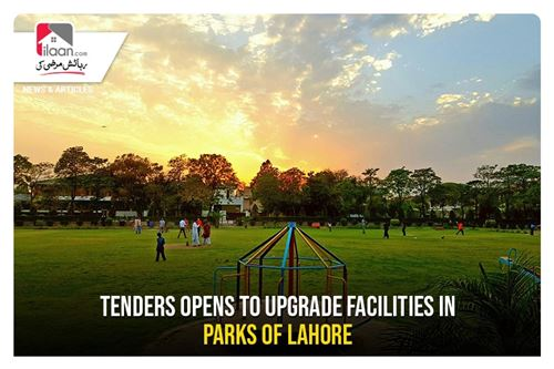 Tenders opens to upgrade facilities in parks of Lahore