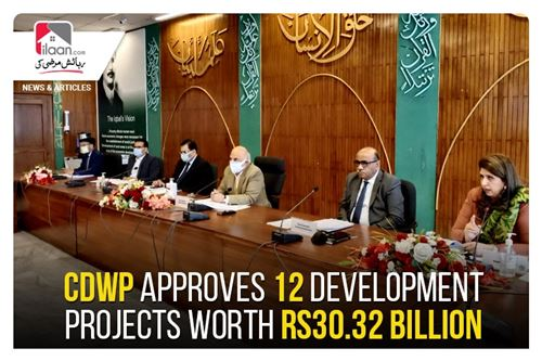 CDWP approves 12 development projects worth Rs30.32 billion