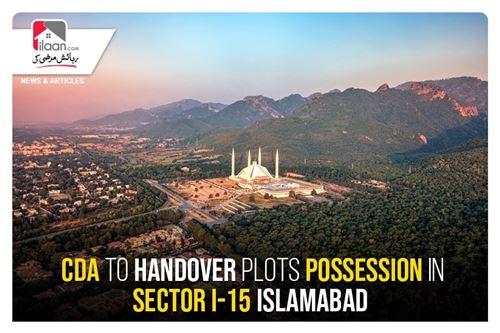 CDA to handover plots possession in Sector I-15 Islamabad