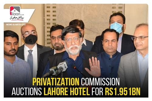 Privatization Commission auctions Lahore hotel for Rs1.951bn
