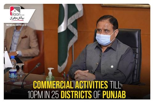 Commercial activities till 10pm in 25 districts of Punjab