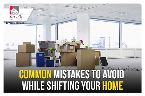 Common Mistakes to Avoid while Shifting Your Home