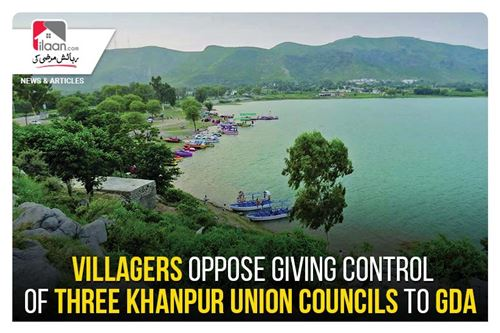 Villagers oppose giving control of three Khanpur union councils to GDA